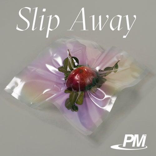 Slip Away von Phlake