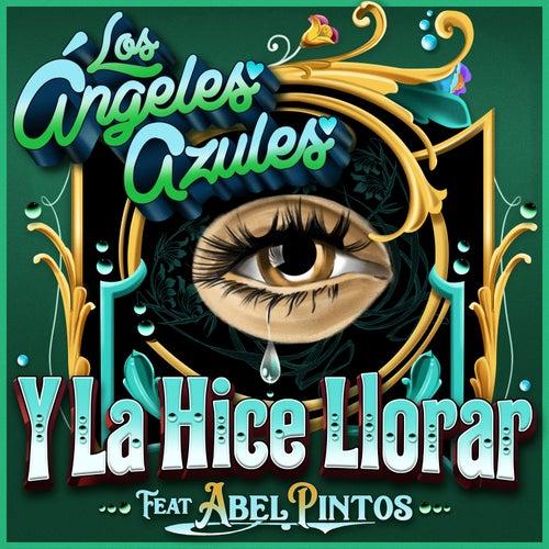 Y la Hice Llorar by Los Angeles Azules