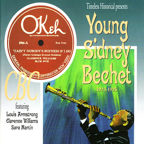 Young Sidney Bechet 1923-1925 by Sidney Bechet