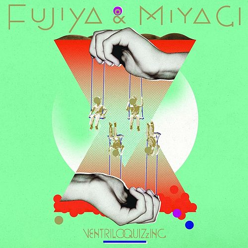 Ventriloquizzing by Fujiya & Miyagi