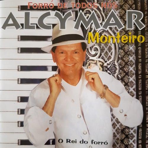 Forró de Todos Nós de Alcymar Monteiro