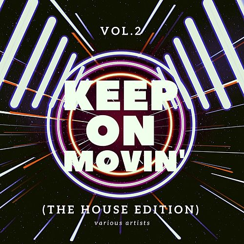 Keep on Movin' (The House Edition), Vol. 2 by Various Artists