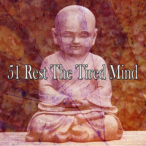 51 Rest the Tired Mind von Massage Therapy Music