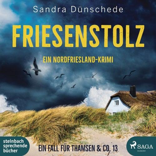 Friesenstolz: Ein Nordfriesland-Krimi (Ein Fall für Thamsen & Co. 13) von Sandra Dünschede