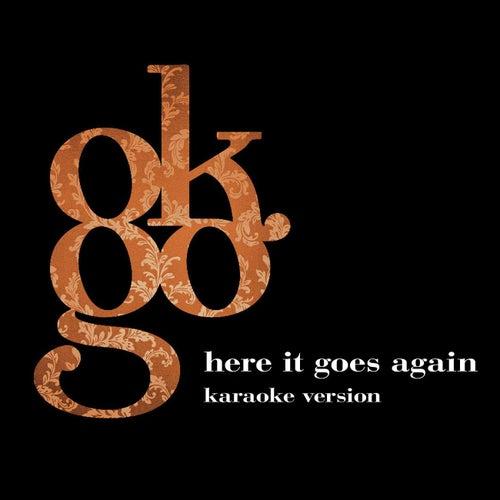 Here It Goes Again (Karaoke Version) by OK Go