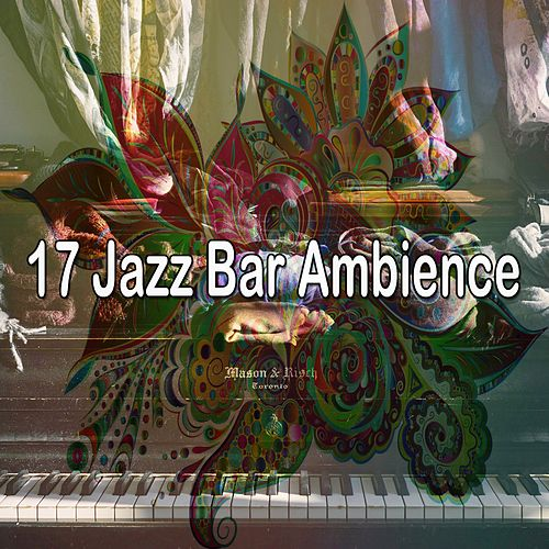 17 Jazz Bar Ambience by Chillout Lounge