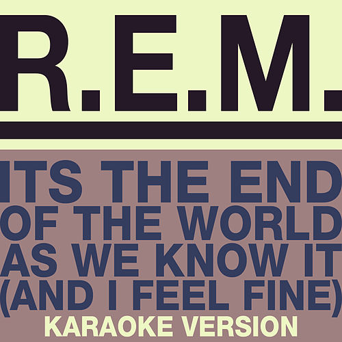 The End Of The World (Karaoke Version) de R.E.M.