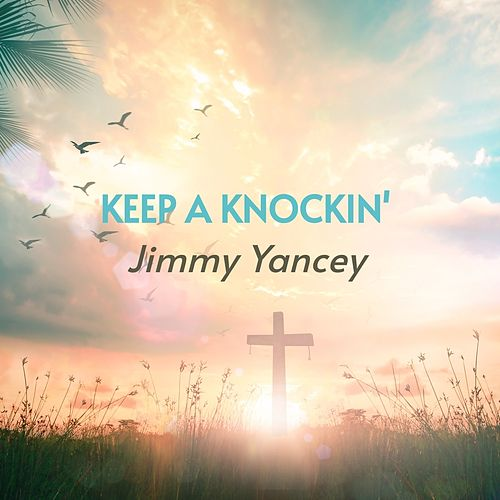 Keep a Knockin' by Jimmy Yancey