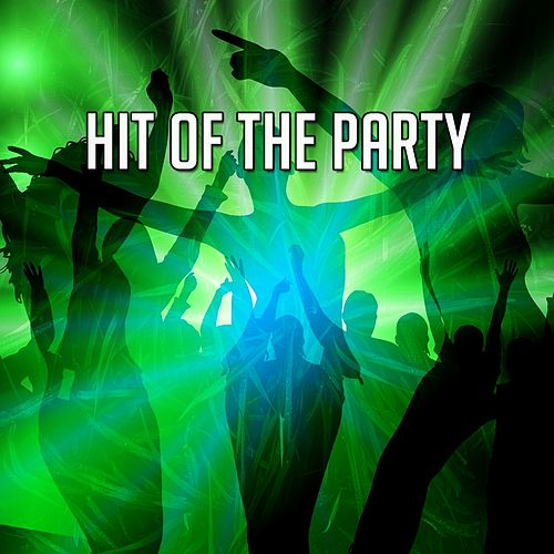 Hit of the Party by Ibiza Dance Party
