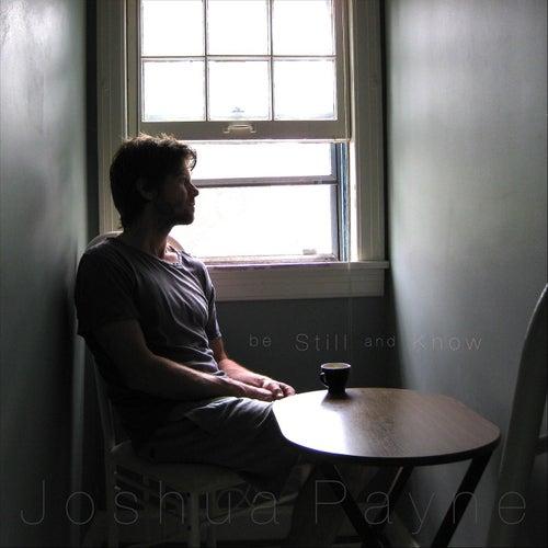 Be Still and Know de Joshua Payne