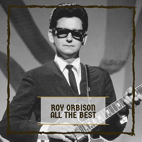 All The Best de Roy Orbinson