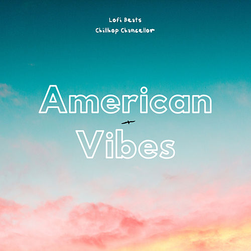 American Vibes by Lo Fi Beats