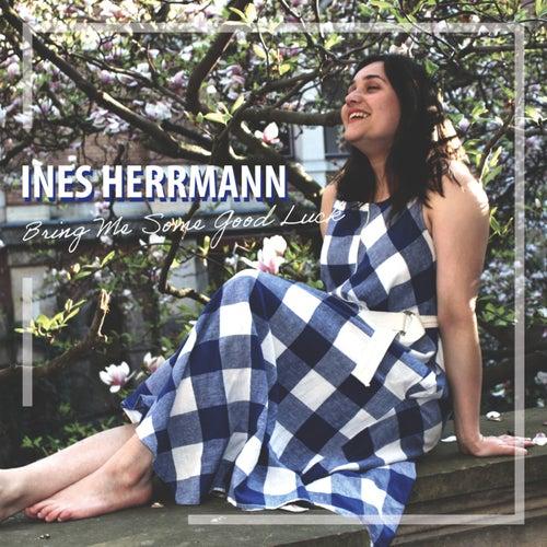 Bring Me Some Good Luck von Ines Herrmann
