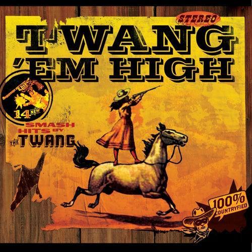 Twang 'em High by Twang