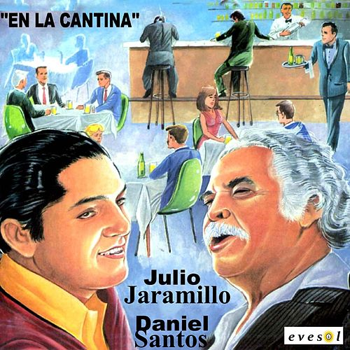 En la Cantina by Julio Jaramillo