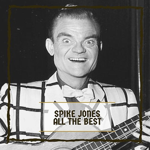 All The Best de Spike Jones