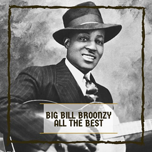 All The Best by Big Bill Broonzy