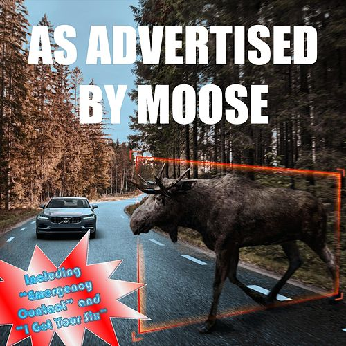 As Advertised by Moose