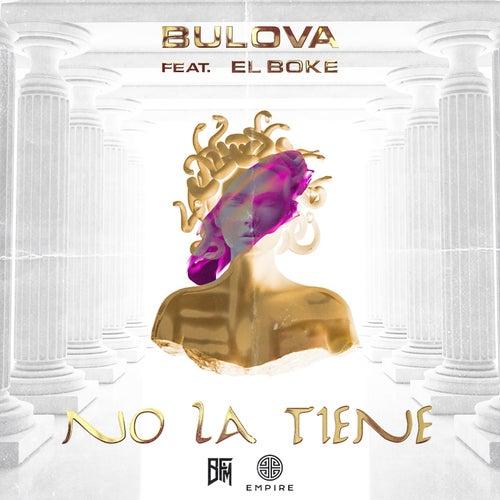 No La Tiene (feat. El Boke) de Bulova
