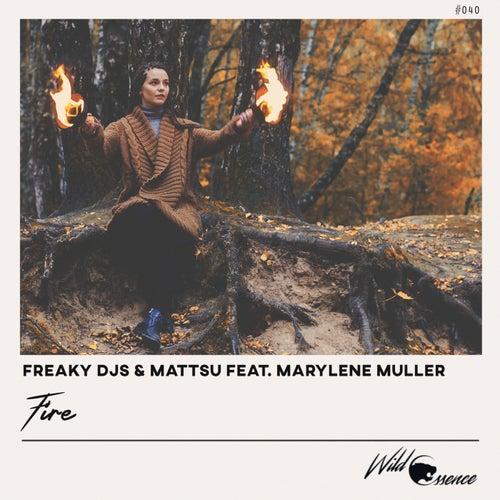 Fire by Freaky DJs, Mattsu, Marylène Muller