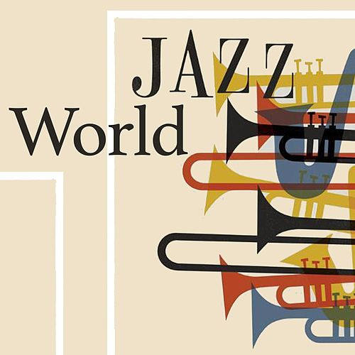 Jazz World by Various Artists