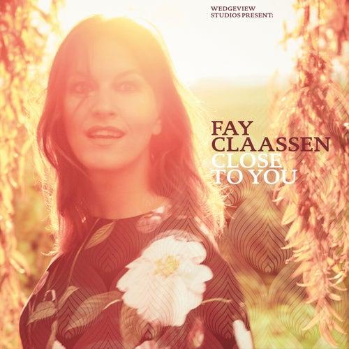 Close To You van Fay Claassen