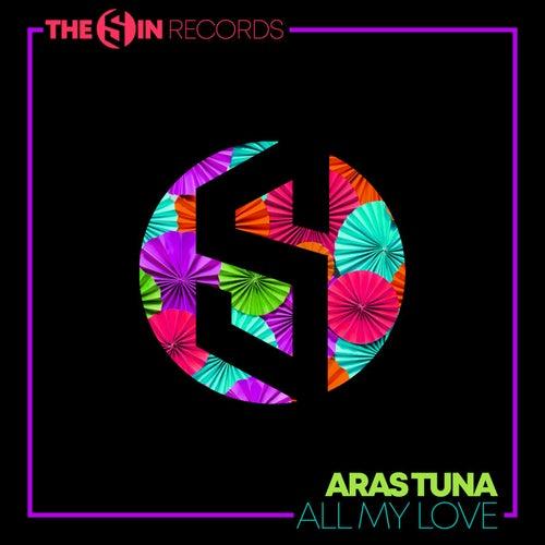 All My Love by Aras Tuna