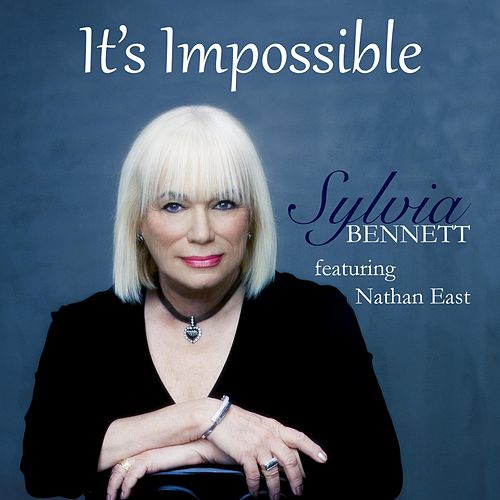 It's Impossible (Smooth Jazz Version) [feat. Nathan East] by Sylvia Bennett