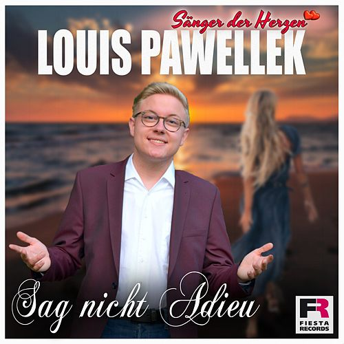 Sag nicht Adieu van Louis Pawellek