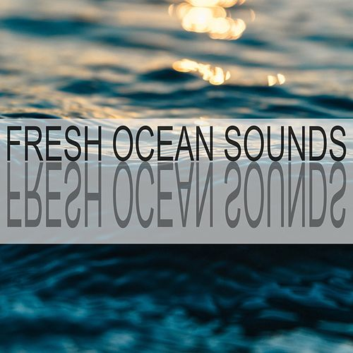 Fresh Ocean Sounds by Ocean Sounds (1)