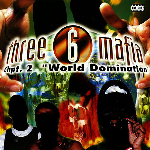Chapter 2: World Domination de Three 6 Mafia