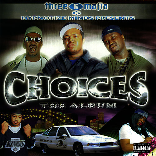 Choices: The Album by Three 6 Mafia