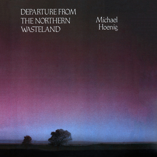 Departure from the Northern Wasteland by Michael Hoenig