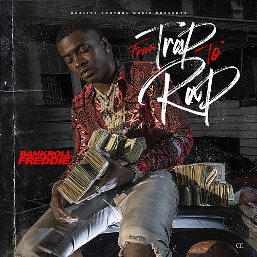 From Trap To Rap by Bankroll Freddie
