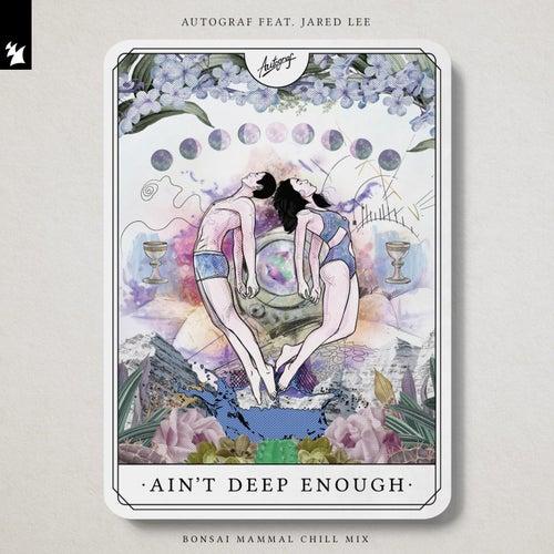 Ain't Deep Enough (Bonsai Mammal Chill Mix) von Autograf