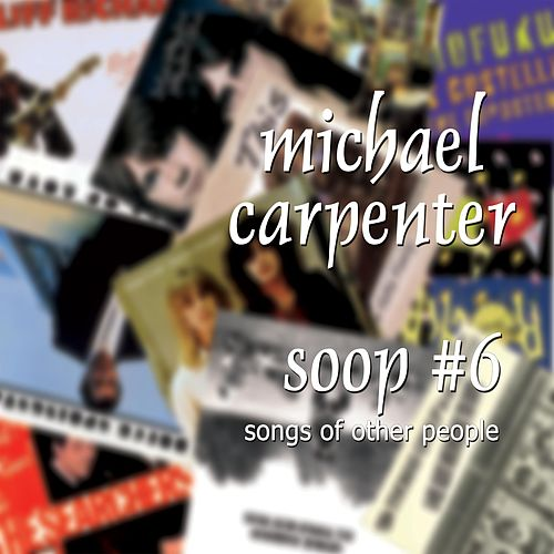 S.O.O.P #6 Songs of Other People de Michael Carpenter