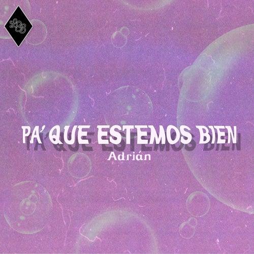 Pa' Que Estemos Bien de Adrián