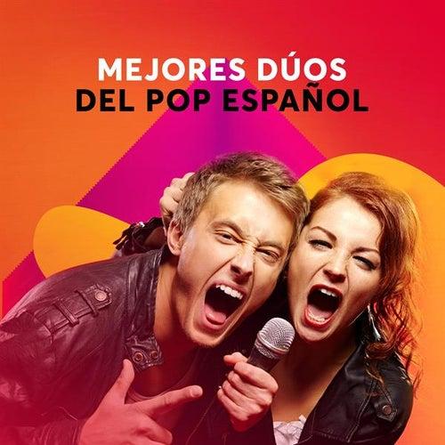 Mejores dúos del pop Español de Various Artists