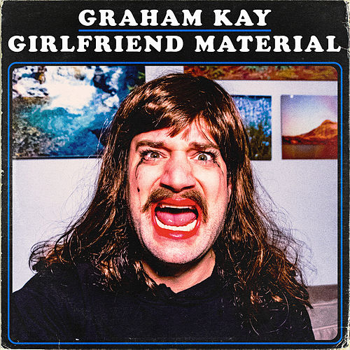 Girlfriend Material by Graham Kay