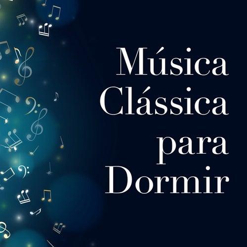 Música Clássica para Dormir di Various Artists