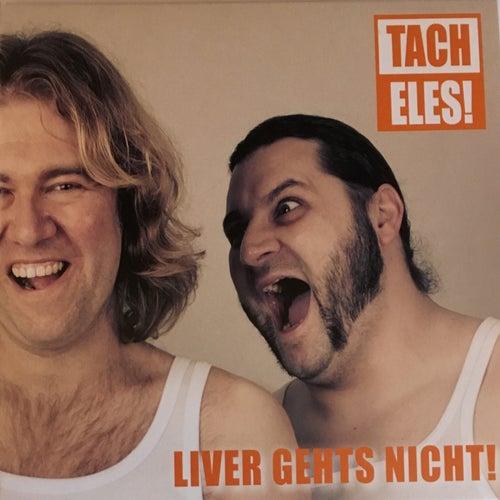 Liver geht's nicht! (Live in der Linde, Steinmauern) by Tacheles
