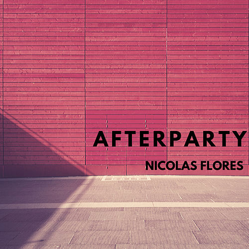 Afterparty by Nicolas Flores