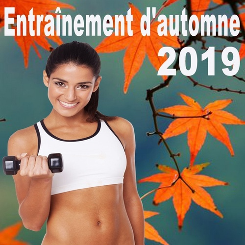 Entraînement D'automne (La Meilleure Musique De Gymnastique De Motivation Épique Pour Votre Fitness, Aerobics, Cardio, Hiit High Intensity Interval Training, Abs, Barré, Training, Exercise et Running) de Various Artists