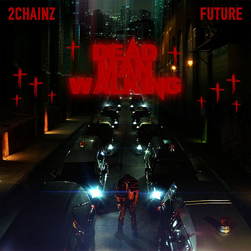 Dead Man Walking by 2 Chainz