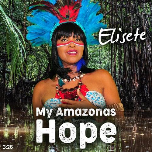 My Amazonas Hope by Elisete