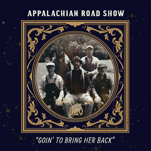 Goin' to Bring Her Back von Appalachian Road Show