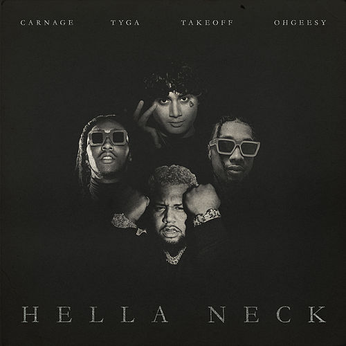 Hella Neck (feat. Tyga, Shoreline Mafia & Takeoff) by Carnage