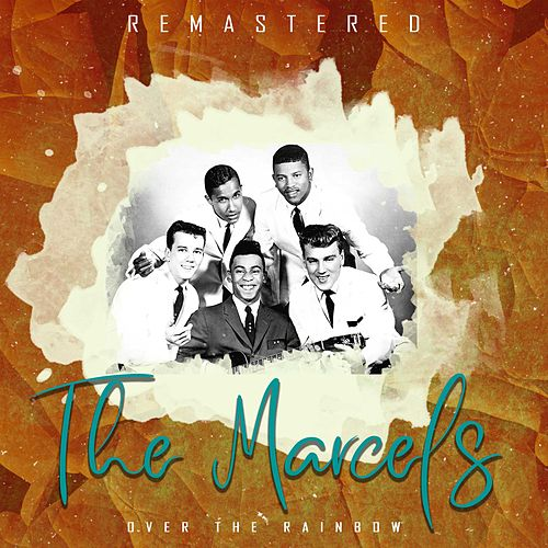 Over the Rainbow (Remastered) di The Marcels
