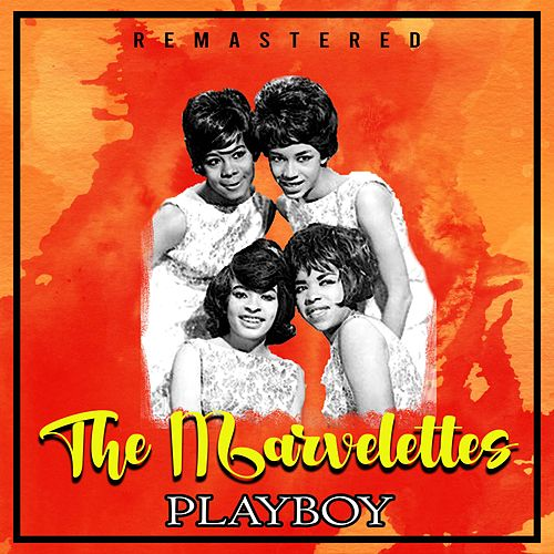 Playboy (Remastered) by The Marvelettes