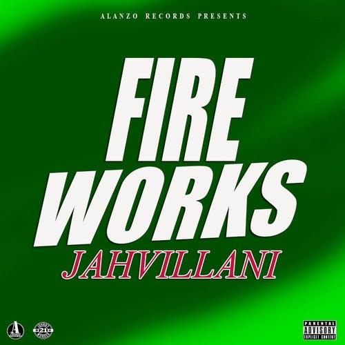 Fire Works by Jahvillani